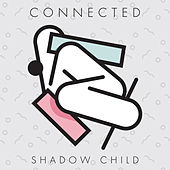 Connected by Shadow Child