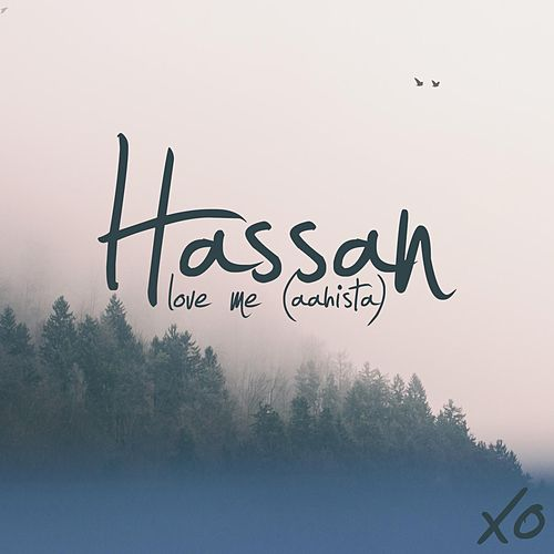 Love Me (Aahista) by Hassan