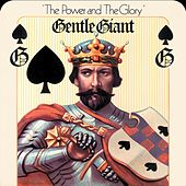 The Power and the Glory (2012 Remaster) by Gentle Giant