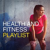 Health and Fitness Playlist by Various Artists