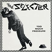 Too Much Pressure by The Selecter