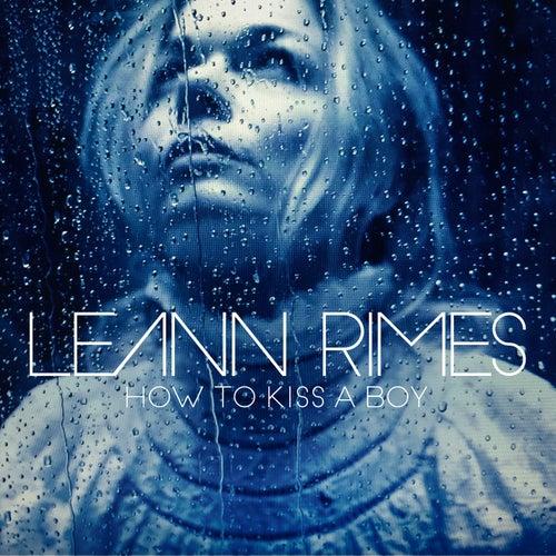 How to Kiss a Boy by LeAnn Rimes