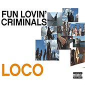 Loco by Fun Lovin' Criminals