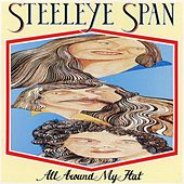All Around My Hat (2009 Remaster) by Steeleye Span