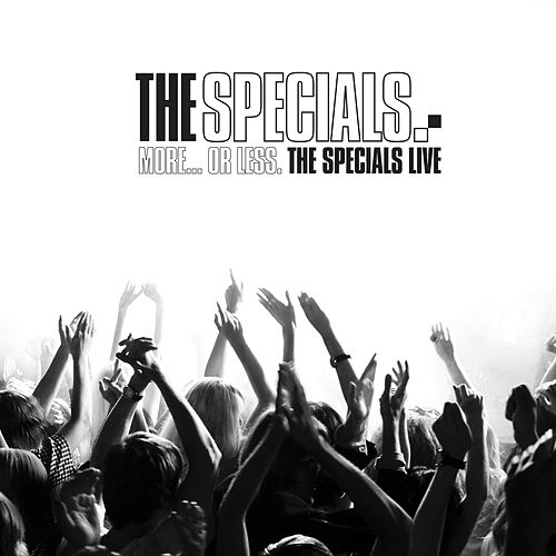 More... Or Less: The Specials Live by The Specials