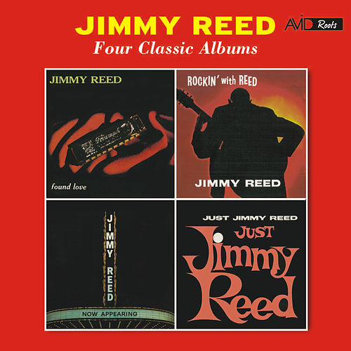 Four Classic Albums (Found Love / Rockin' with Jimmy Reed / Now Appearing / Just Jimmy Reed) [Remastered] von Jimmy Reed