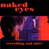 Everything and More by Naked Eyes