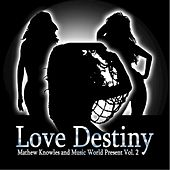 Love Destiny: Mathew Knowles & Music World Present Vol. 2 von Various Artists
