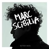 Better Man by Marc Scibilia