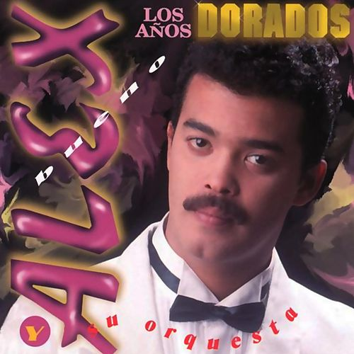 Los Años Dorados by Alex Bueno