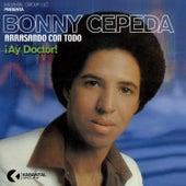 Arrasando Con Tó ¡Ay Doctor! by Bonny Cepeda