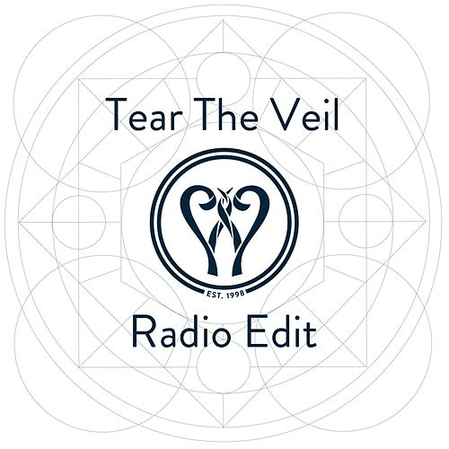 Tear the Veil (Radio Edit) by Enter The Worship Circle