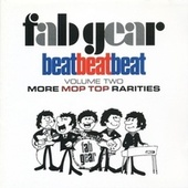 Fab Gear! Beat Beat Beat, Vol. 2: More Mop Top Rarities von Various Artists