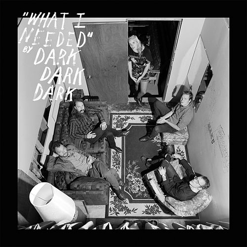 What I Needed EP by Dark Dark Dark