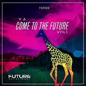 Come to the Future, Vol. 1 von Various Artists
