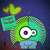 Tingel Tangel, Vol. 15 - Tech House Session by Various Artists