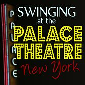 Swinging At The Palace Theatre New York by Various Artists