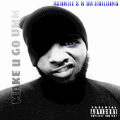 Make U Go Umm - Single by Ash