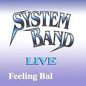 Feeling Bal (Live) by System Band