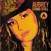 Stand Still by Aubrey