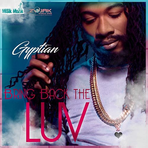 Bring Back the LUV -Single by Gyptian