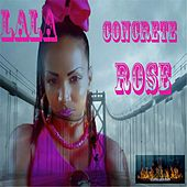 Concrete Rose by La La