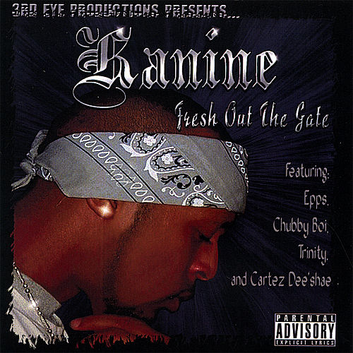 Fresh Out the Gate by Kanine