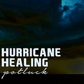 Hurricane Healing: Pot Luck by Various