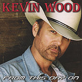 From This Day On by Kevin Wood