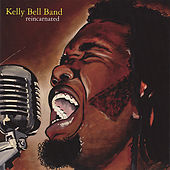 Reincarnated by Kelly Bell Band