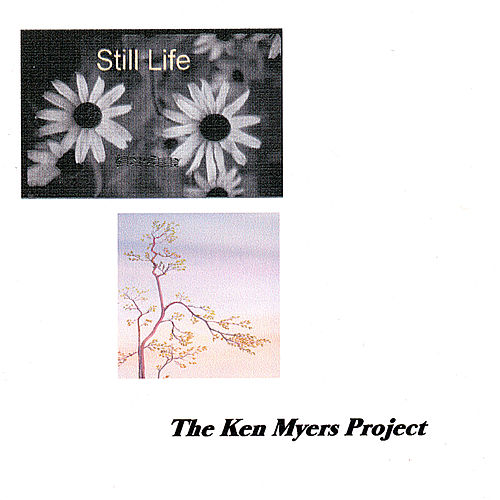 Still Life by The Ken Myers Project