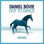 Got To Dance by Daniel Bovie