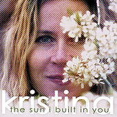 The Sun I Built in You by Kristina