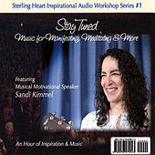 Stay Tuned — Music for Manifesting, Meditating & More by Sandi Kimmel