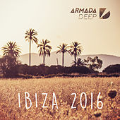 Armada Deep - Ibiza 2016 by Various Artists