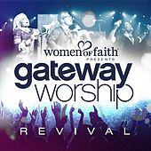 Women of Faith Presents Gateway Worship Revival by Gateway Worship