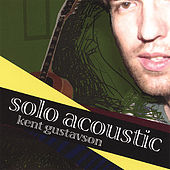 Solo Acoustic by Kent Gustavson