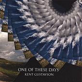 One of These Days by Kent Gustavson