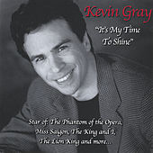 It's My Time to Shine by Kevin Gray
