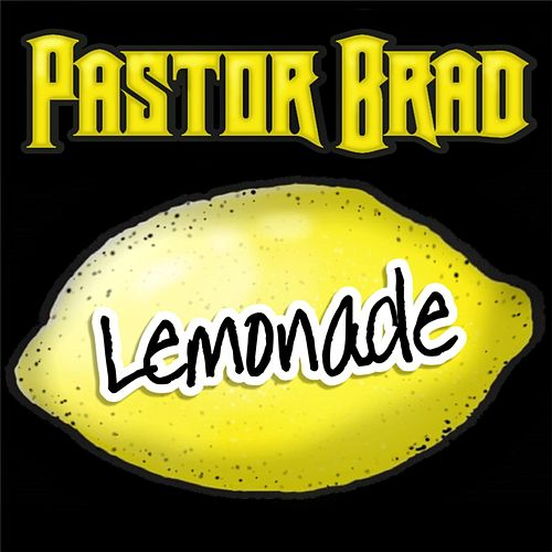 Lemonade by Pastor Brad