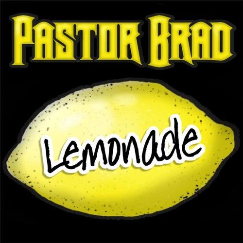 Lemonade by Pastor Brad