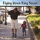Flying Down King Street by Kara Barnard
