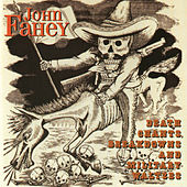 Death Chants, Breakdowns & Military Waltzes by John Fahey