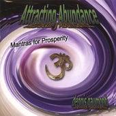 Attracting Abundance - Mantras for Prosperity by Dennis Gaumond