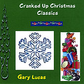 Cranked Up Christmas Classics by Gary Lucas