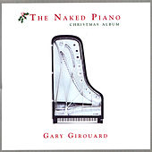 Naked Piano - Christmas by Gary Girouard