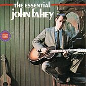 The Essential John Fahey by John Fahey