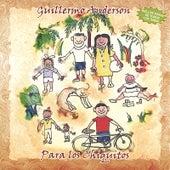 Para Los Chiquitos by Guillermo Anderson