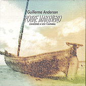 Pobre Marinero by Guillermo Anderson
