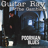 Poorman Blues by Guitar Ray